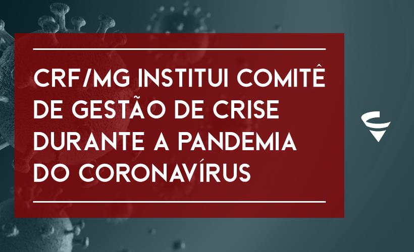 CRF/MG institui Comitê de Gestão de Crise durante a pandemia